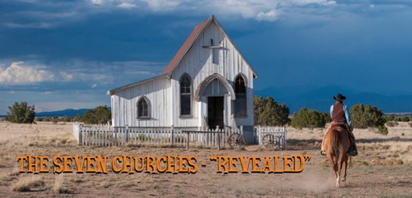 "The Seven Churches – ""Revealed"""