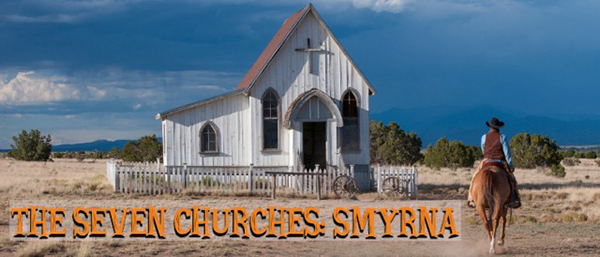 The Seven Churches: Smyrna