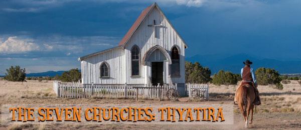 The Seven Churches – Thyatira