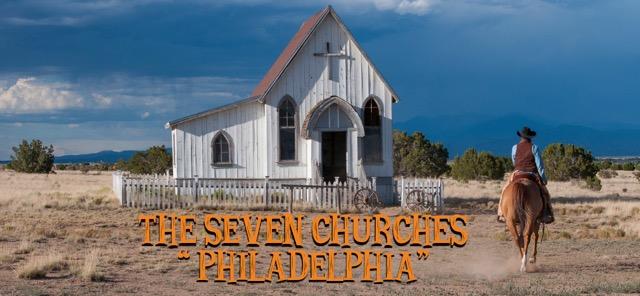 The 7 Churches – Philadelphia